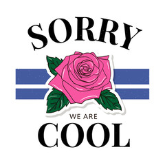 slogan Sorry Cool phrase graphic vector Print Fashion lettering