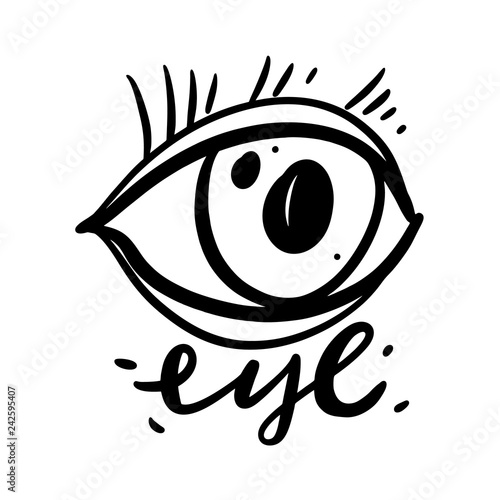 Eye Hand Drawn Vector Illustration And Lettering Isolated Stock