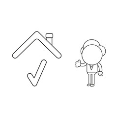 Vector illustration of businessman character with check mark under house roof and showing thumbs-up. Black outline.