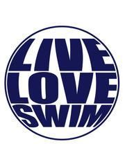 kontur rund kreis live love swim schwimmen liebe symbol urlaub meer ferien wasser wellen cool logo design piktogramm baden schwimmbad sport spaß tauchen hallenbad clipart schwimmer