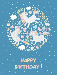 Happy birthday greeting card with cute unicorns, butterflies, flowers, clouds and stars. Magic picture. Vector illustration.