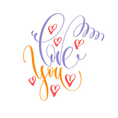 love you - hand lettering inscription text to valentines day