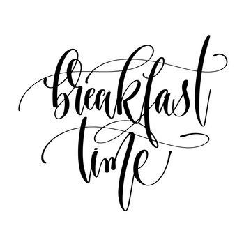 breakfast time - hand lettering inscription text, motivation and