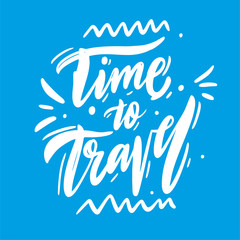 Time to travel adventure quote hand drawn vector lettering.
