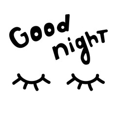 Closed eyes. Good night.