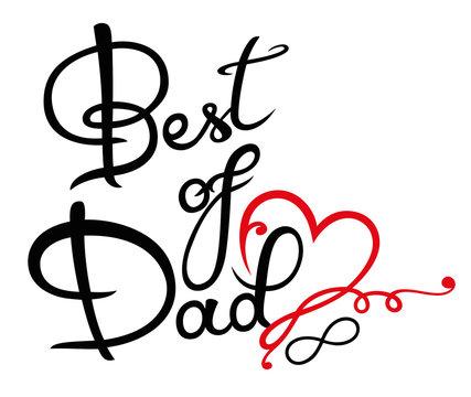 Best of Dad. Schrift mit Herz und Unendlichkeitsschleife, infinity. Vatertag.