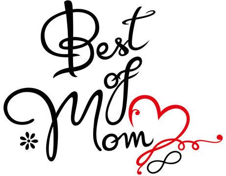 Best of Mom. Schrift mit Herz, Blume und Unendlichkeitsschleife, infinity. Muttertag.