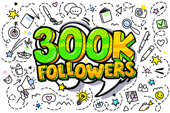300K followers illustration in pop art style.