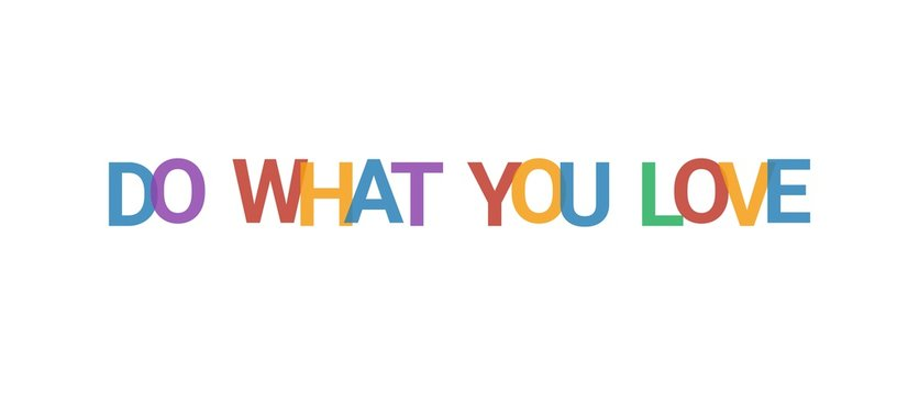 Do what you love word concept