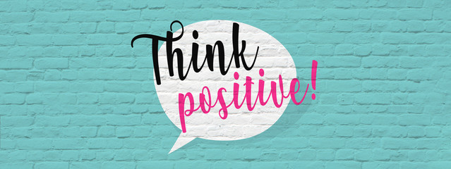 Think positive ! Wall mural