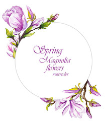 Spring frame with magnolia flowers. Watercolor illustration on white background.
