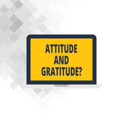 Writing note showing Attitude And Gratitudequestion. Business photo showcasing express thankfulness and appreciation Laptop Monitor Personal Computer Tablet Screen Text Space