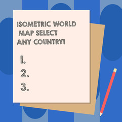 Conceptual hand writing showing Isometric World Map Select Any Country. Business photo showcasing gps global positioning modern device Stack of Different Pastel Color Construct Bond Paper Pencil