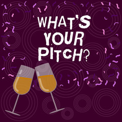 Writing note showing What S Is Your Pitchquestion. Business photo showcasing make a determined effort to get something Filled Wine Glass for Celebration with Scattered Confetti photo