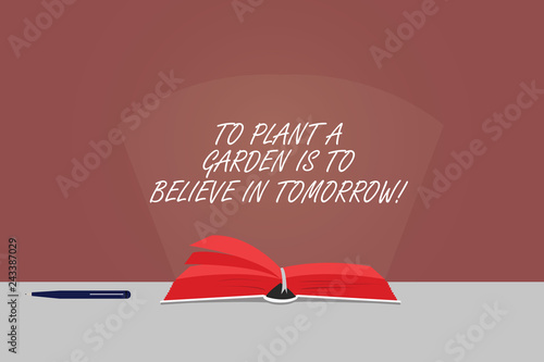 Word Writing Text To Plant A Garden Is To Believe In Tomorrow