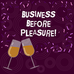 Writing note showing Business Before Pleasure. Business photo showcasing work is more important than entertainment Filled Wine Glass for Celebration with Scattered Confetti photo