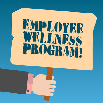 Writing note showing Employee Wellness Program. Business photo showcasing Help improve the health of its labor force Hu analysis Hand Holding Colored Placard with Stick Text Space