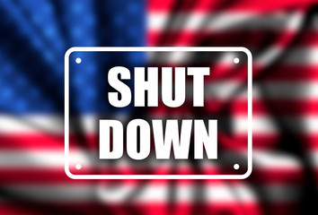 Government Shutdown USA concept with American flag . protest