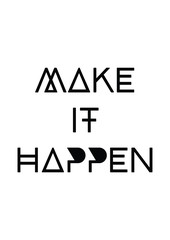 Make it happen quote print in vector.Lettering quotes motivation for life and happiness.