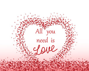 """Pattern with hearts. Valentine's day background.The inscription """" all you need is love."""""""