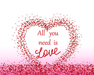 """Pattern with hearts. Valentine's day background.The inscription """" all you need is love.""""Vector illustration"""