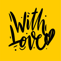 With Love hand drawn vector lettering on postcard. Phrase for Valentine's day. Ink illustration. Modern brush calligraphy.