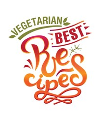 Lettering BEST Vegetarian Recipes sign, hand-drawn Recipes
