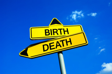 Birth and Death - Traffic sign with two options - beginning and end of existence. Start and termination of being