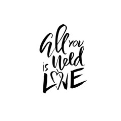 All you need is love. Handdrawn calligraphy for Valentines day. Ink heart illustration. Modern dry brush lettering. Vector illustration