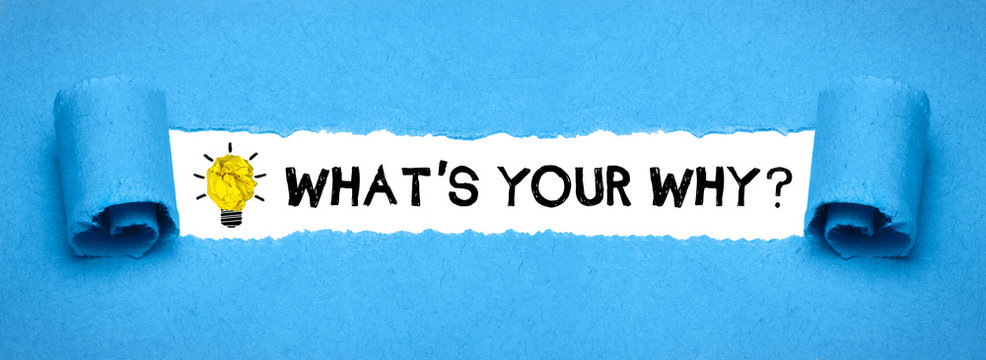 What´s your why?