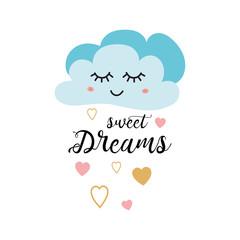 Cute light blue cartoon cloud. Positive slogan Sweet dreams Hearts Baby style design poster