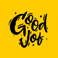 Good job logo hand drawn vector lettering. Vector illustration sketch. Isolated on yellow background.
