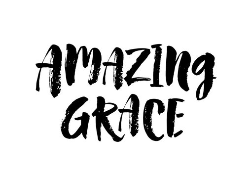 Amazing grace. Inspirational and motivational quotes. Hand painted brush lettering and custom typography for your designs. Vector