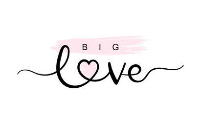 Big Love, handwriting lettering. Typography slogan for t shirt printing, slogan tees, fashion prints, posters, cards, stickers