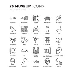 Set of 25 Museum linear icons such as Fishbone, Exhibition, Exhibit, Excursion, El greco, Bust, Art, Anthropology, Ancient, vector illustration of trendy icon pack. Line icons with thin line stroke.