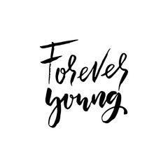Forever young. Hand drawn brush lettering. Modern calligraphy. Ink vector illustration.