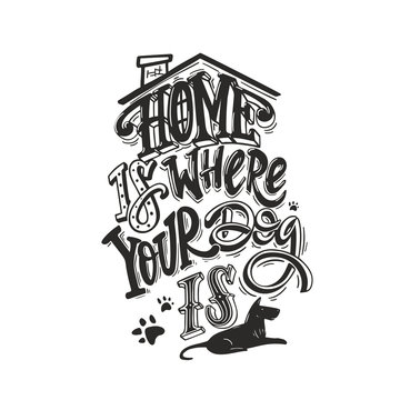home is were your dog is. Black and white dog friendly poster