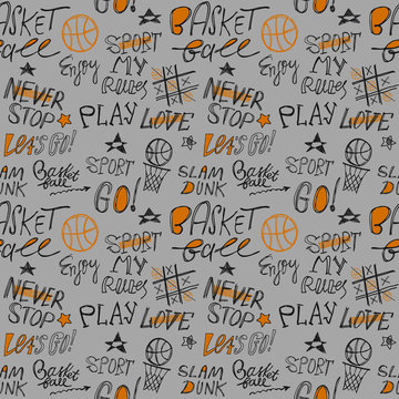 Sketch Handwritten basketball seamless pattern. Lettering, Typography slogan. Sport Print design for T-shirts, clothes. Enjoy, play, go, love, my rules, power.