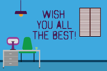 Text sign showing Wish You All The Best. Conceptual photo Special wishes have a good fortune lucky life Work Space Minimalist Interior Computer and Study Area Inside a Room photo
