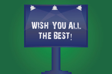 Text sign showing Wish You All The Best. Conceptual photo Special wishes have a good fortune lucky life Blank Lamp Lighted Color Signage Outdoor Ads photo Mounted on One Leg