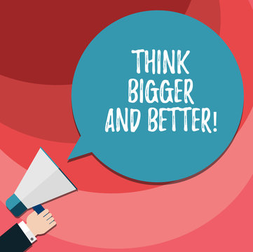 Word writing text Think Bigger And Better. Business concept for Have more great successful ideas Development Hu analysis Hand Holding Megaphone Blank Round Color Speech Bubble photo