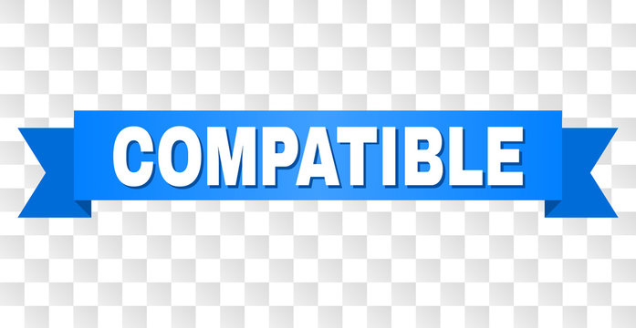 COMPATIBLE text on a ribbon. Designed with white title and blue tape. Vector banner with COMPATIBLE tag on a transparent background.