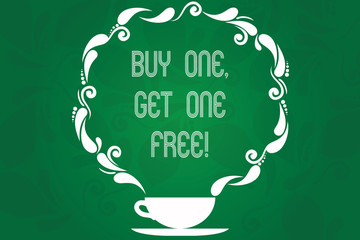 Handwriting text Buy One Get One Free. Concept meaning Promotion discount special offering in gift card Cup and Saucer with Paisley Design as Steam icon on Blank Watermarked Space