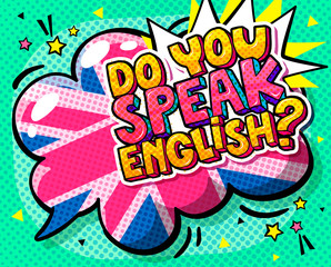 Concept of studing english. Do you speak English and word bubble with British flag.