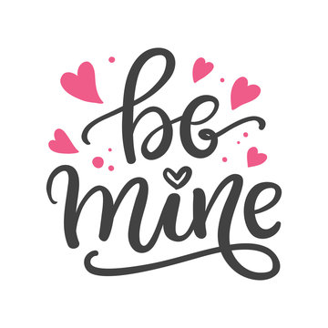 Be mine. Hand Written Lettering for Valentines Day Greeting Card