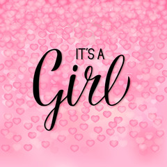 It's a girl calligraphy lettering. Pink 3d background with falling hearts confetti. Celebration quote hand written with brush.