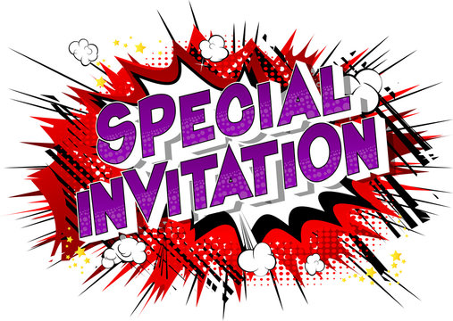 Special Invitation - Vector illustrated comic book style phrase on abstract background.