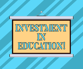 Text sign showing Investment In Education. Conceptual photo Attain knowledge which will increase earning Blank Portable Wall Hanged Projection Screen for Conference Presentation