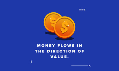 Money flocoin,money,icon,flat,vector,investment,dollar,symbol,coins,illustration,isolated,golden,cash,treasure,gold,sign,success,finance,currency,ws in the direction of value Motivational Quote Poster