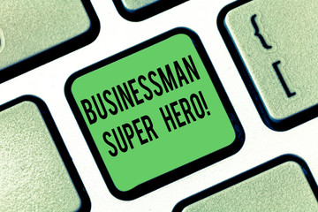 Conceptual hand writing showing Businessanalysis Super Hero. Business photo showcasing assumes the risk of a business or enterprise Keyboard key Intention to create computer message idea